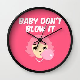 Baby Don't Blow It Wall Clock