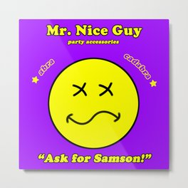 Mr. Nice Guy Metal Print