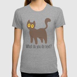 What do you do next? T-shirt