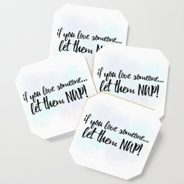 If You Love Someone... Let Them Nap! Coaster