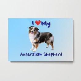 I Heart My Australian Shepherd Metal Print