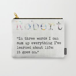 Robert Frost quote Carry-All Pouch