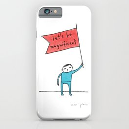 let's be magnificent iPhone Case