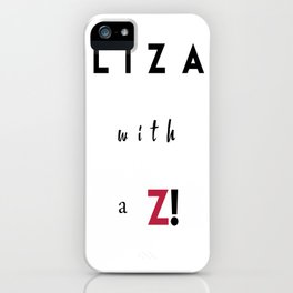 Liza with a Z iPhone Case