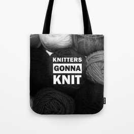 Knitters Gonna Knit Tote Bag
