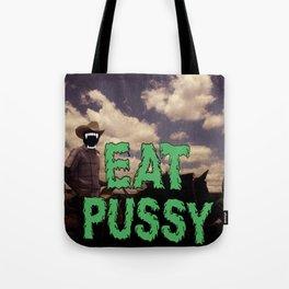 Eat Pussy Tote Bag