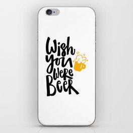 Wish You Were Beer iPhone Skin