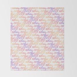 Good Vibes Only - Rainbow Throw Blanket