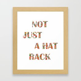 Not Just A Hat Rack, Friends Framed Art Print