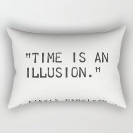Albert Einstein quote. Time is an illusion Rectangular Pillow
