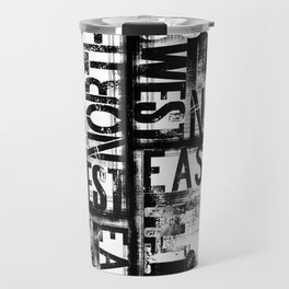 East South North West Black White Grunge Typography Travel Mug