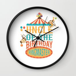 Uncle Of The Birthday Ringmaster Kids Circus Party B-day product Wall Clock