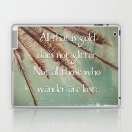All that is gold does not glitter  {Quote} Laptop & iPad Skin