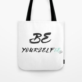 Be yourself(ie) Tote Bag