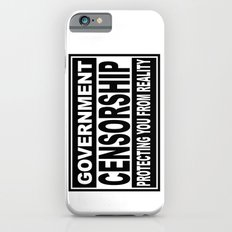 Government Censorship Protecting You From Reality Slim Case iPhone 6s