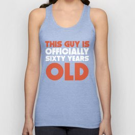 This Guy Is Officially Sixty Years Old Unisex Tank Top