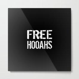 Free Hooahs Metal Print