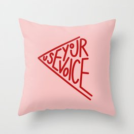 Use Your Voice  Throw Pillow