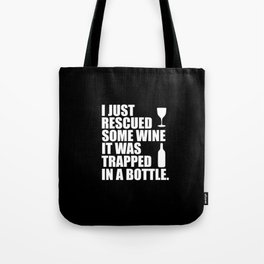 i rescued some wine funny quote Tote Bag