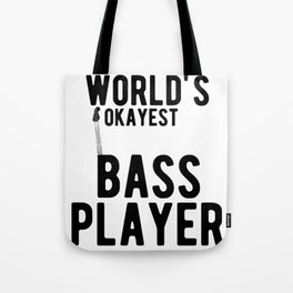 World's Okayest Bass Player Funny Guitar Player Graphic Tote Bag