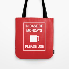 In case of Mondays Tote Bag