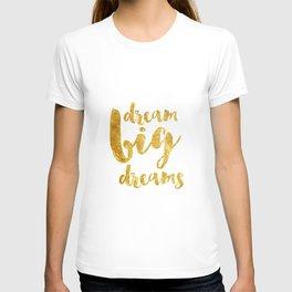 dream big dreams T-shirt