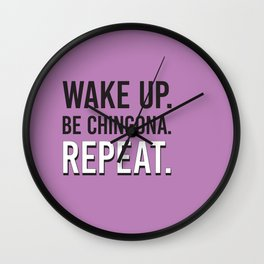 Wake up       . Be Chingona. Repeat Wall Clock
