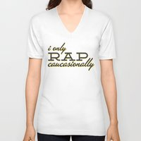 rap V-neck T-shirts featuring I Only Rap Caucasionally by matt market