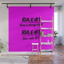 mom rules funny sarcastic quote Wall Mural