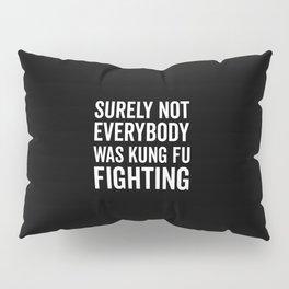 Kung Fu Fighting, Funny Saying Pillow Sham