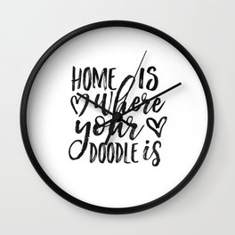 Home Is Where Your Doodle Is,Love Quote,Love Art,Dog Sign,Dog Tag,Home Decor,Home Wall Art,Living Ro Wall Clock