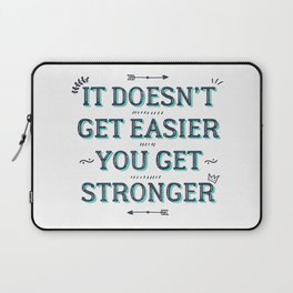 You Get Stronger Inspirational Quote Laptop Sleeve