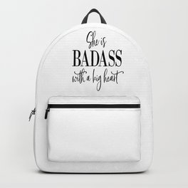 She is badass with a big heart, Gift For Her, Girly Poster, Teen Room Poster Backpack