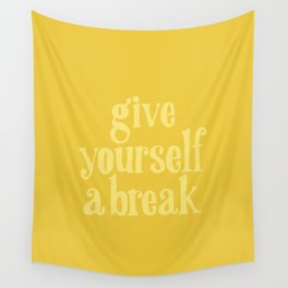Give Yourself a Break Wall Tapestry