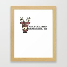 I Freeking Love Moose Framed Art Print