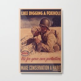 Vintage poster - Like Digging a Foxhole Metal Print