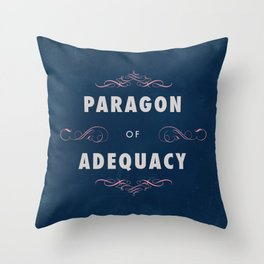 Paragon of Adequacy Throw Pillow