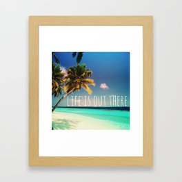 Life is out there Framed Art Print
