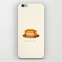 Butter me up, baby! iPhone Skin
