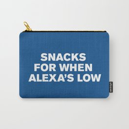 Snacks for When Alexa's Low (Lapis) Carry-All Pouch