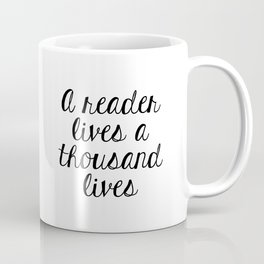 A Reader Lives a Thousand Lives Coffee Mug