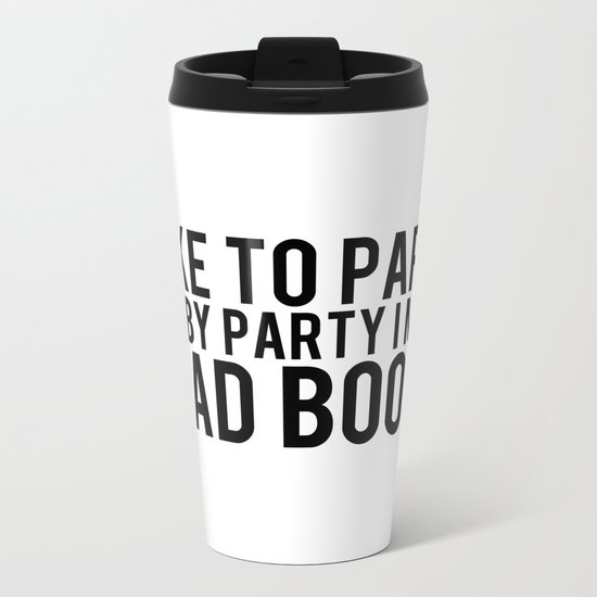 I Like To Party... Metal Travel Mug