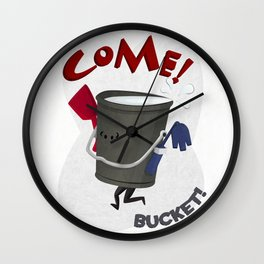 Come! Bucket! Wall Clock
