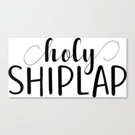 Holy Shiplap Canvas Print