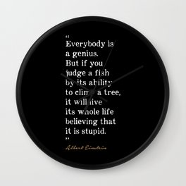 Everybody is a genius Wall Clock