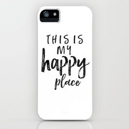 This Is My Happy Place, MY HAPPY PLACE, Home Decor,Office Decor,Be Happy Sign,Printable Art iPhone Case