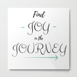 Find Joy in the Journey Metal Print