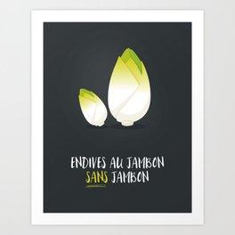 Endive au jambon sans jambon Art Print