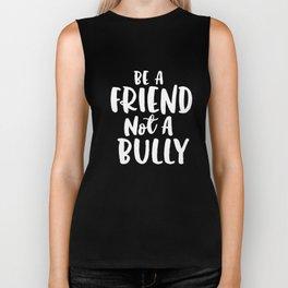 Be A Friend Not A Bully Anti-Bullying Awareness Bullies Biker Tank