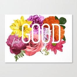 Do Good Be Good Feel Good Canvas Print